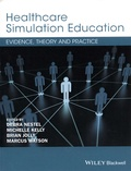 Debra Nestel et Michelle Kelly - Healthcare Simulation Education - Evidence, Theory and Practice.