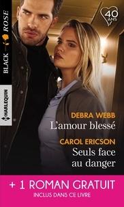 Debra Webb et Carol Ericson - L'amour blessé - Seuls face au danger - Un choix risqué.