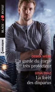 Debra Webb et Lena Diaz - Un garde du corps très protecteur - La forêt des disparus.