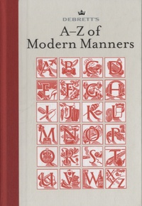 Debrett's - Debrett's A-Z of Modern Manners.
