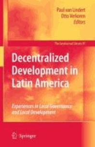 Paul van Lindert - Decentralized Development in Latin America - Experiences in Local Governance and Local Development.