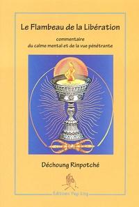 Déchoung Rinpotché - Le flambeau de la libération - Commentaire du calme mental et de la vue pénétrante.