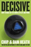 Decisive - How to Make Better Choices in Life and Work.