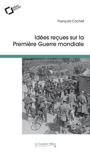 """Afficher """"Idées reçues sur la Première Guerre mondiale"""""""