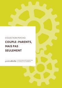 Déclic - Couple : parents, mais pas seulement.