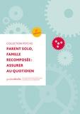 Déclic - Parent solo, famille recomposée - Assurer au quotidien.