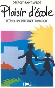 Decroly - Plaisir d'école - Decroly, une différence pédagogique.