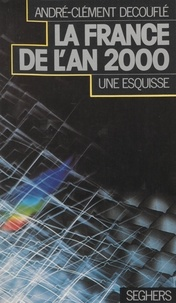 Decufle - La France en l'an 2000 - Une esquisse.