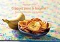 Dédé d' Almeida - Craquez pour la banane ! - Cavendish, frécinette, verte et plantain.
