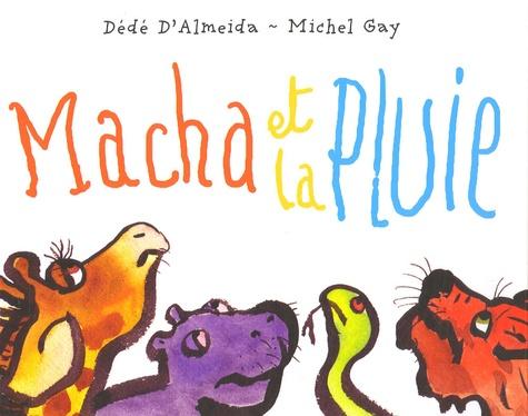 Dédé d' Almeida et Michel Gay - Macha et la pluie.