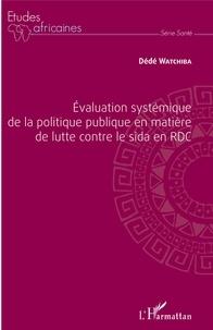 Evaluation systémique de la politique publique en matière de lutte contre le Sida en RDC.pdf