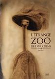 Dedieu - L'étrange zoo de Lavardens.