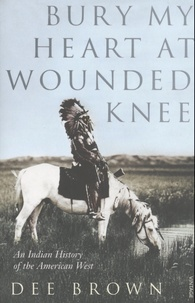 Bury My Heart At Wounded Knee - An Indian History of the American West.pdf