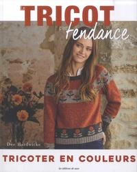 Dee Hardwick - Tricoter en couleurs - 12 modèles tricotés main inspirés par la nature.