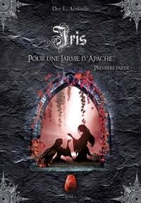Dee L. Aniballe - Iris (Livre 4).