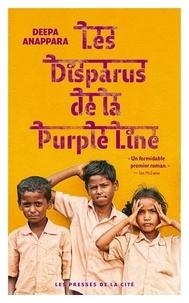 Deepa Anappara - Les disparus de la Purple Line.