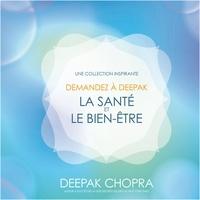 Deepak Chopra et Danièle Panneton - Demandez à Deepak - La santé et le bien-être - Une collection inspirante.