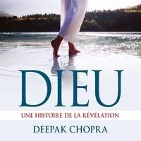 Deepak Chopra et René Gagnon - Dieu : Une histoire de la révélation - Dieu.