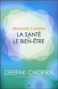Deepak Chopra - La santé et le bien-être.