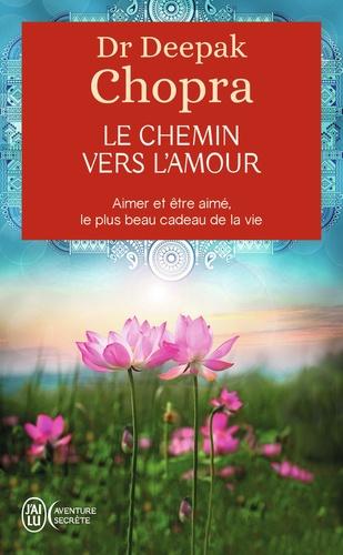 Deepak Chopra - Le chemin vers l'amour.
