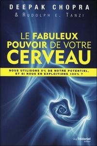 Télécharger des ebooks gratuits sur ipad Le fabuleux pouvoir de votre cerveau  - Nous utilisons 5 % de notre potentiel, et si nous en exploitions 100 % ?  9782813206459 par Deepak Chopra (French Edition)