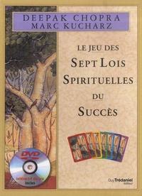 Deepak Chopra et Marc Kucharz - Le jeu des sept lois spirituelles du succès - Avec 36 cartes illustrées, 1 dé, 1 pochette satinée. 1 DVD
