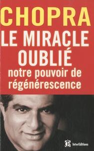 Histoiresdenlire.be Le miracle oublié : notre pouvoir de régénérescence - Restaurer le lien entre le corps et l'âme Image