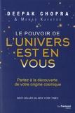 Deepak Chopra et Menas Kafatos - Le pouvoir de l'univers est en vous - Partez à la découverte de votre origine cosmique.