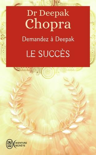 Le succès. Demandez à Deepak