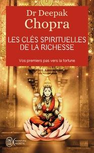 Deepak Chopra - Les clés spirituelles de la richesse.