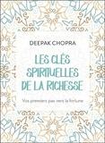 Deepak Chopra - Les clés spirituelles de la richesse - Vos premiers pas vers la fortune. 1 CD audio MP3