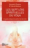 Deepak Chopra et David Simon - Les sept lois spirituellles du Yoga.