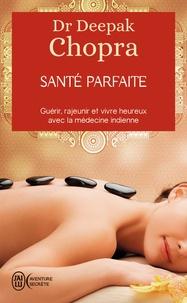Téléchargements gratuits livres audio ipod Santé parfaite par Deepak Chopra (Litterature Francaise) PDB RTF DJVU 9782290352212