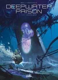 Christophe Bec - Deepwater prison T01 : Constellation.
