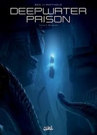 Christophe Bec - Deepwater Prison T03 - Évasion.