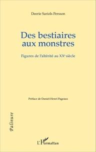 Deerie Sariols - Des bestiaires aux monstres - Figures de l'altérité au XXe siècle.