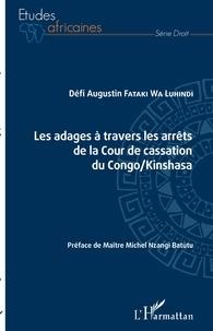 Défi Augustin Fataki wa Luhindi - Les adages à travers les arrêts de la Cour de cassation du Congo/Kinshasa.