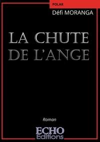 Défi Moranga - La Chute de l'Ange.