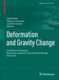Deformation and Gravity Change - Indicators of Isostasy, Tectonics, Volcanism and Climate Change Volume III.