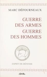 Defournaux - Guerre des armes, guerre des hommes - 1994.