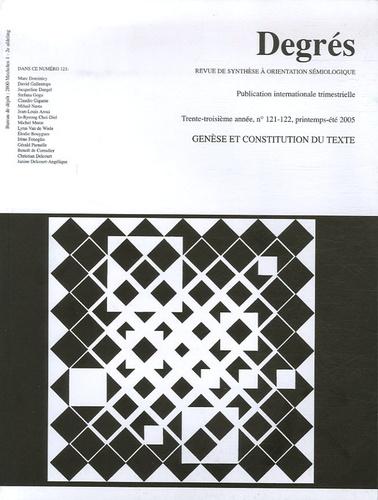 Marc Dominicy et David Gullentops - Degrés N° 121-122, Printemp : Genèse et constitution du texte.