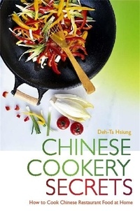 Deh-Ta Hsiung - Chinese Cookery Secrets - How to Cook Chinese Restaurant Food at Home.