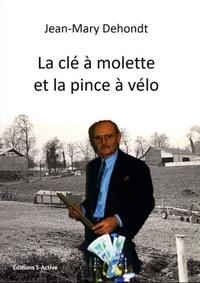 Dehondt Jean-mary - La clé à molette et la pince à vélo.