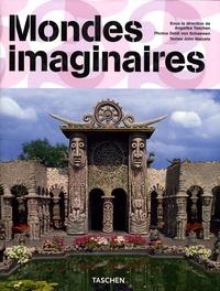 Deidi von Schaewen et John Maizels - Mondes imaginaires - Fantasy Worlds.