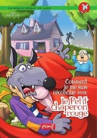 Deik julien Bringer - Comment je me suis reconcilié avec le Petit Chaperon rouge.