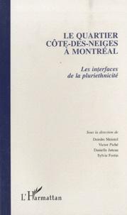 Deirdre Meintel et Victor Piché - Le quartier Côte-des-Neiges à Montréal - Les interfaces de la pluriethnicité.