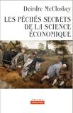Deirdre Nansen McCloskey - Les péchés secrets de la science économique.