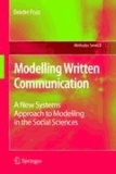 Deirdre Pratt - Modelling Written Communication - A New Systems Approach to Modelling in the Social Sciences.