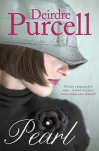 Deirdre Purcell - Pearl - A sweeping love story of 1920s Ireland.