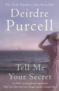 Deirdre Purcell - Tell Me Your Secret - A powerful novel of war and friendship.